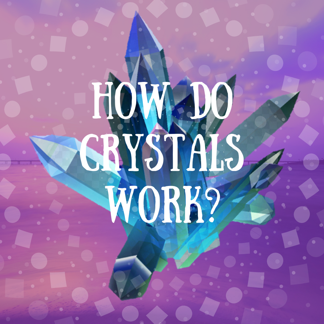 How Do Crystals Work?