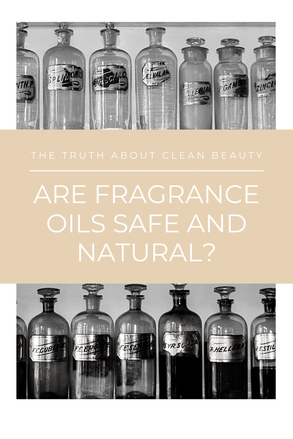 """Graphic linking to Pinterest with a black and white photo of glass apothecary style bottles on a shelf, titled """"Are Fragrance Oils Safe and Natural."""""""