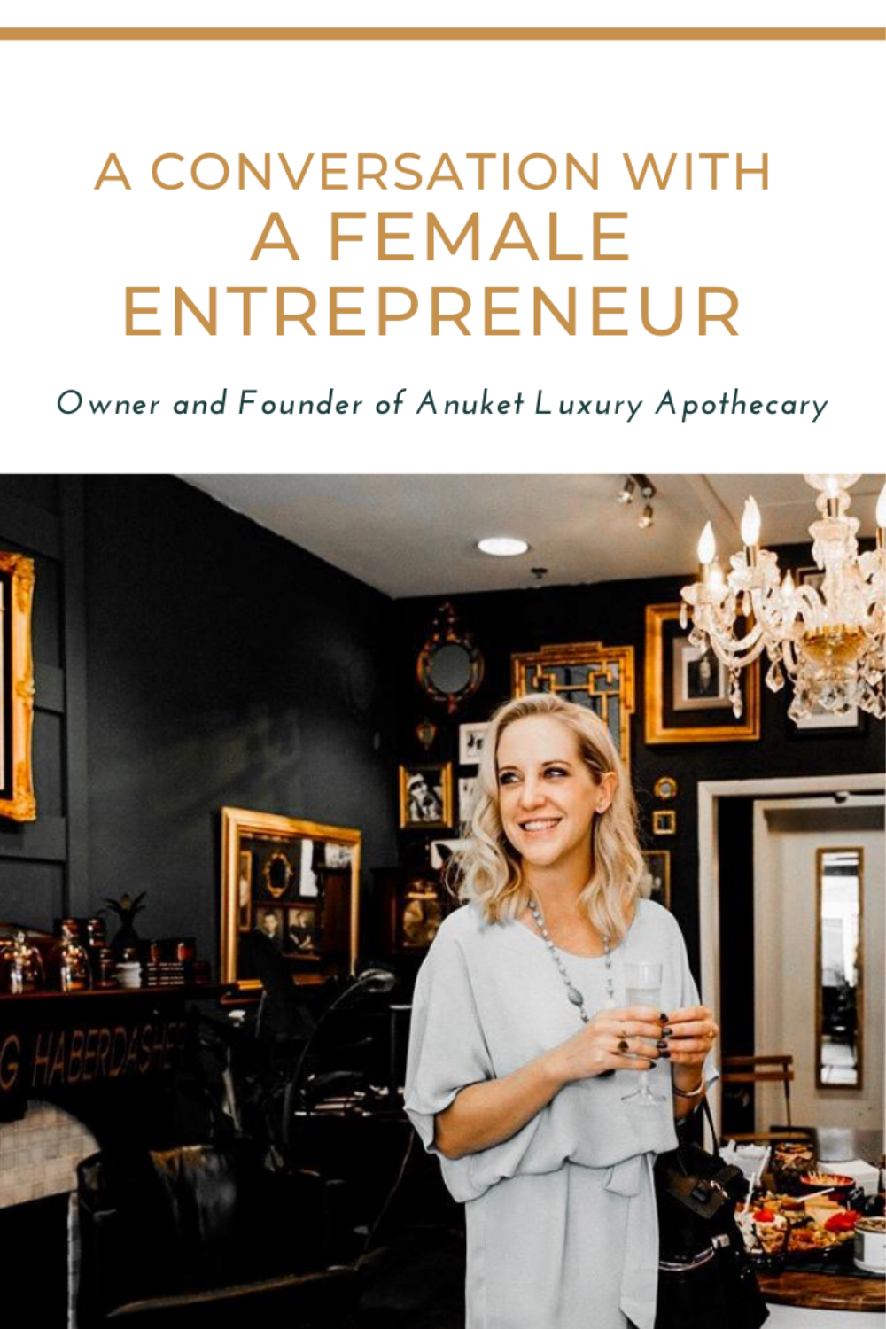 Ashlee Dozier, Founder of Anuket Luxury Apothecary, smiling and holding a glass of champagne. A Pinterest graphic depicting an interview with Ashlee Dozier, Owner of Anuket Luxury Oils.