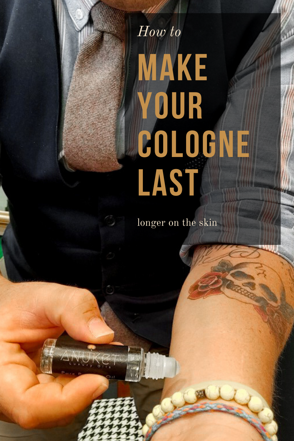 Man wearing tie putting on Anuket roll-on essential oil, with words how to make cologne last longer on the skin
