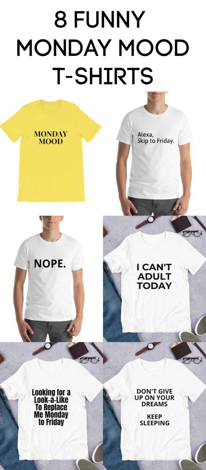 8 Funny, Sarcastic Monday Mood T-shirts