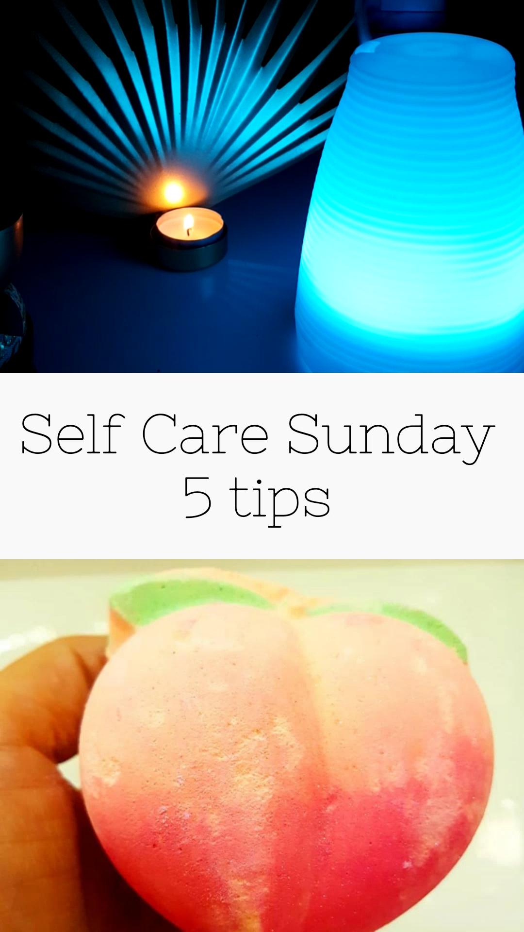 Self Care Sunday 5 Tips