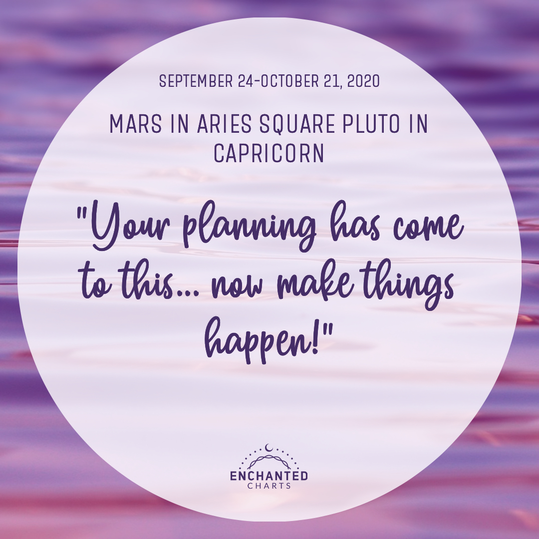 Mars in Aries Square Pluto in Capricorn