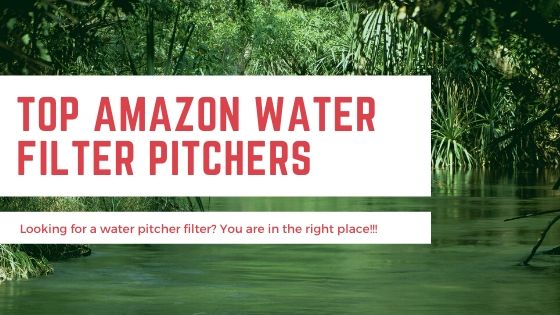 Amazon Water Filter Pitcher