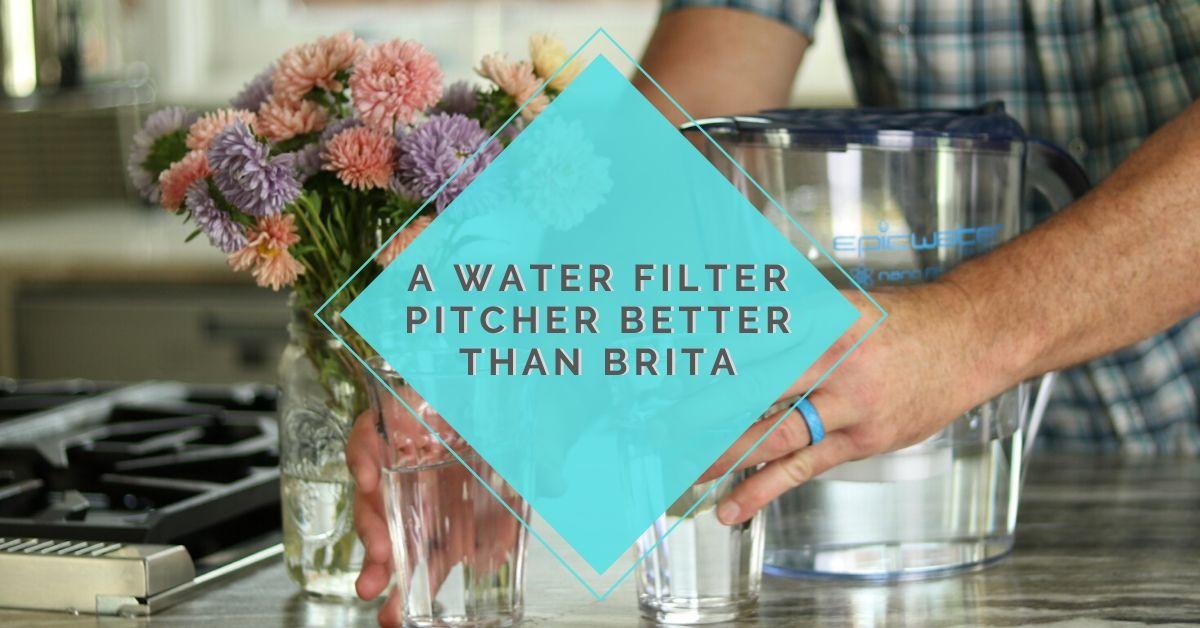 water filter pitcher better than brita