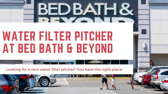 Water Filter Pitcher Bed Bath & Beyond