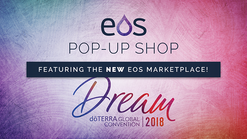 EOS Pop-up Shop | dōTERRA 2018 Dream Convention