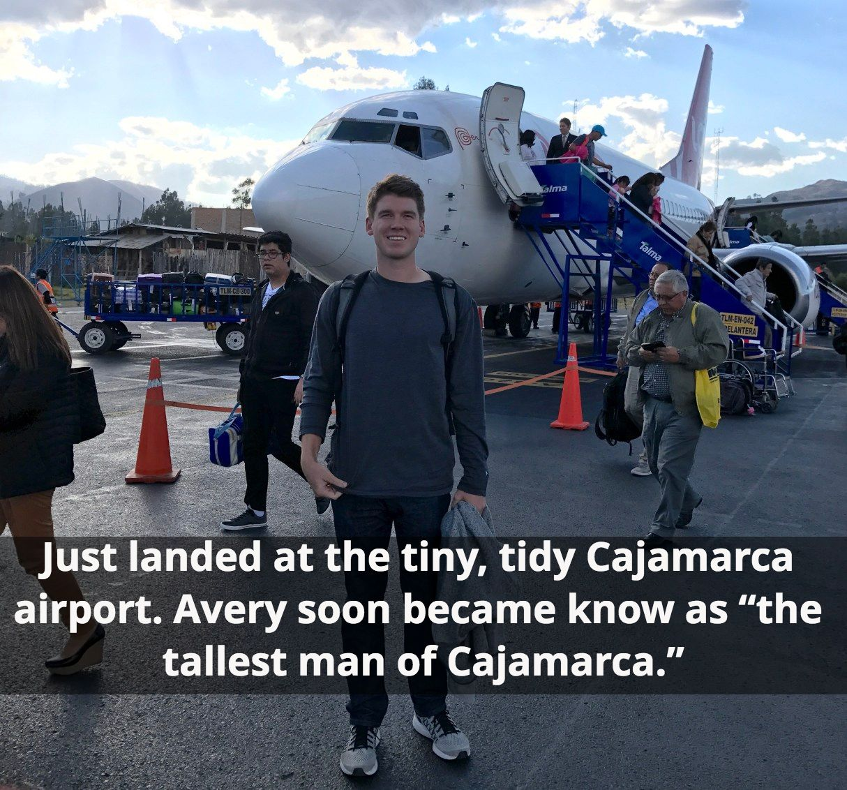 "Just landed at the tiny, tidy Cajamarca airport. Refreshing temps in the 40's and 50's. Avery soon became know as ""the tallest man of Cajamarca."""