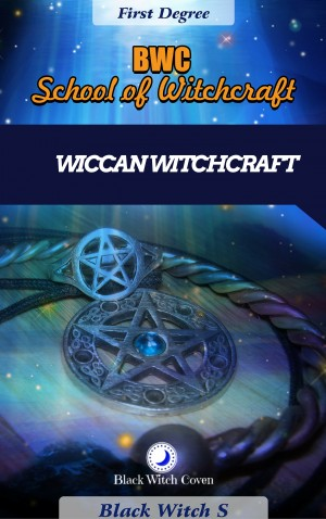 Wiccan Witchcraft First Degree