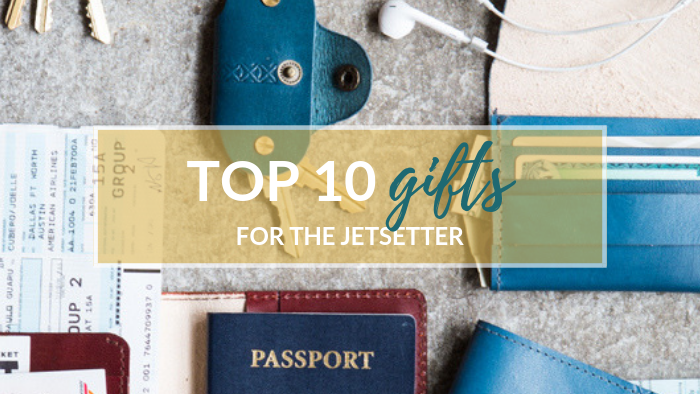 Top 10 Gifts for the Globetrotter