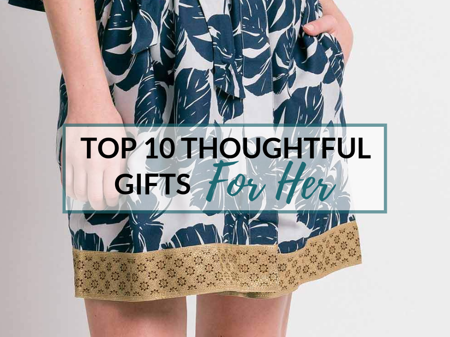Top 10 ThoughtFul Gifts for Her