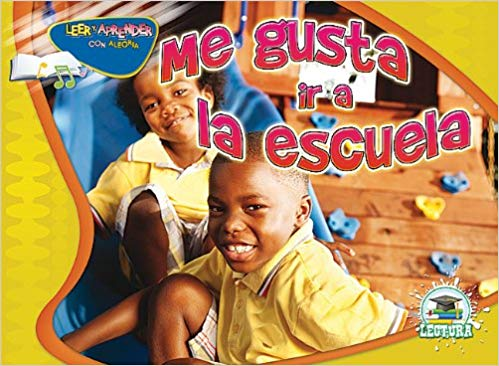 Me gusta ir a la escuela (Happy Reading Happy Learning Spanish)