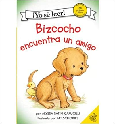 Bizcocho encuentra un amigo: Biscuit Finds a Friend (Spanish edition) (My First I Can Read)