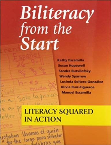 Biliteracy from the Start: Literacy Squared in Action