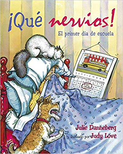 ¡Que Nervios! El Primer día de escuela by Julie Danneberg (Spanish)