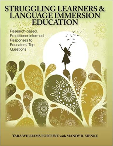 Struggling Learners and Language Immersion Education: Research-Based, Practitioner-Informed Responses to Educators' Top Questions