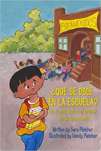 ¿Qué se dice en la escuela?: Un cuento sobre el primer día de la escuela (Spanish Edition)