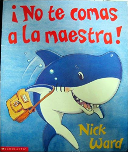 No Te Comas LA Maestra!/Don't Eat the Teacher (Spanish Edition)