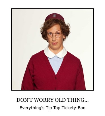 """Image of Chummy from BBC show Call the Midwives captioned with her tagline """"don't worry old thing, everything's tip top tickety-boo"""""""