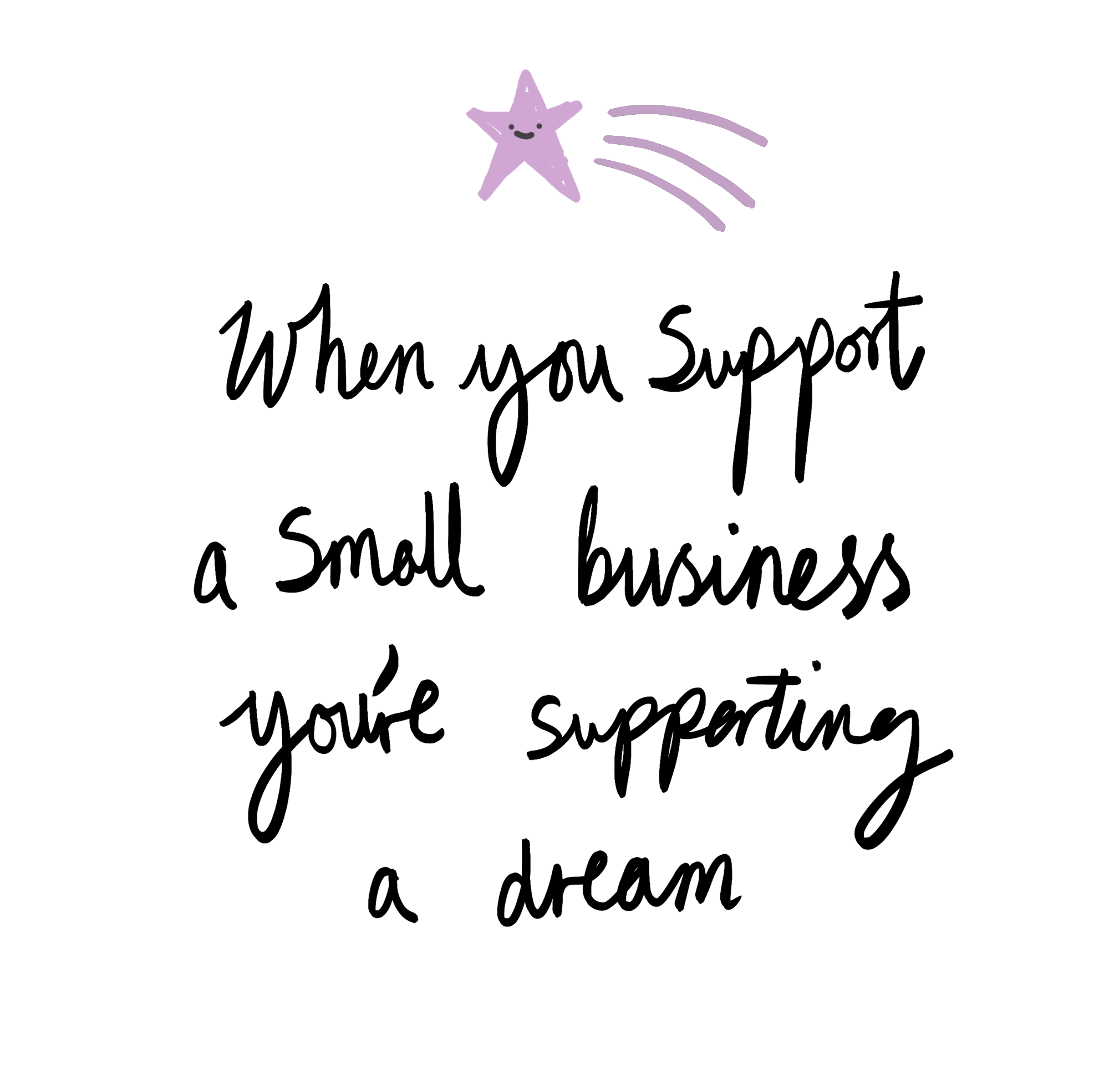 When you support a small business you're supporting a dream ⭐ by
