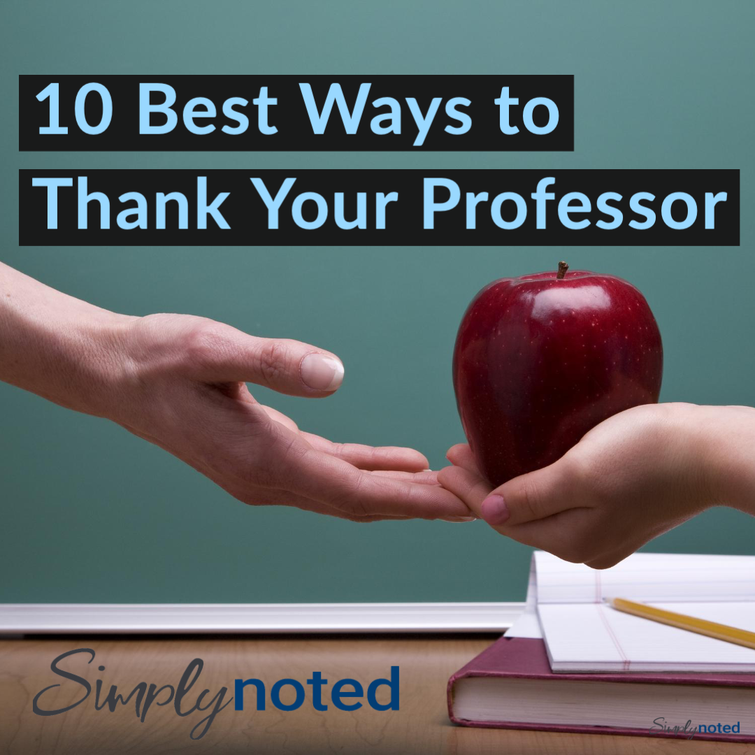 Send a thank you note to your professor
