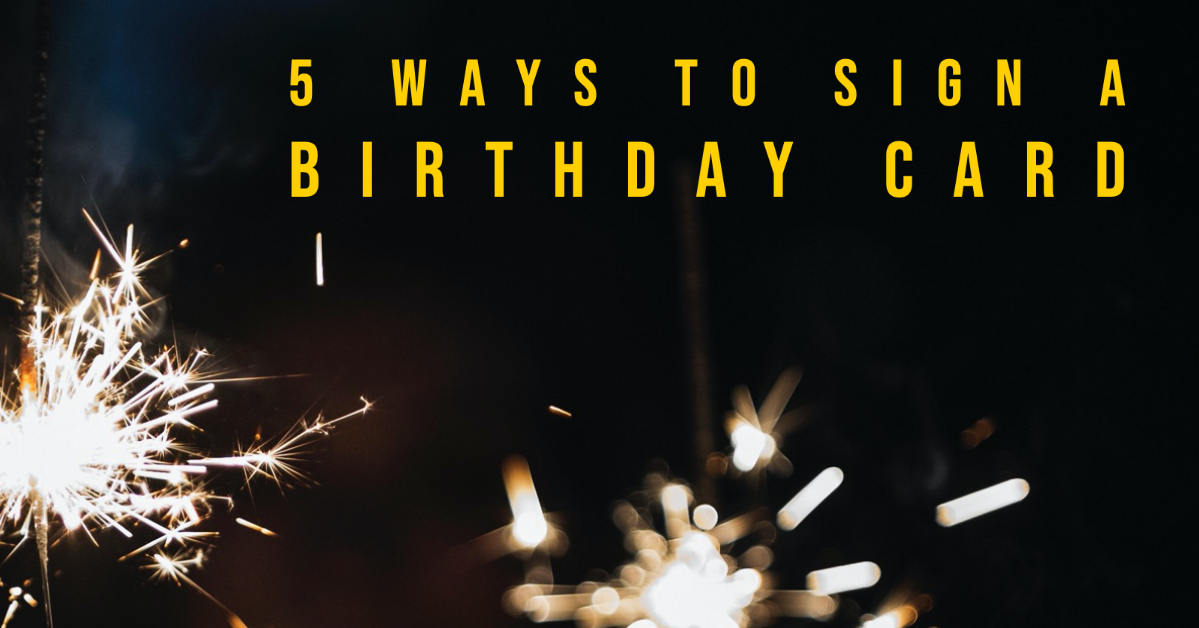 How to sign a birthday card