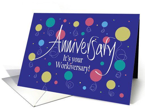 Celebrate your employee work anniversary!  Send them a nice card.