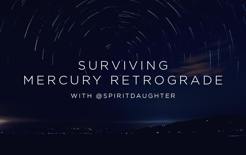 your mercury retrograde survival guide spiritual gangster