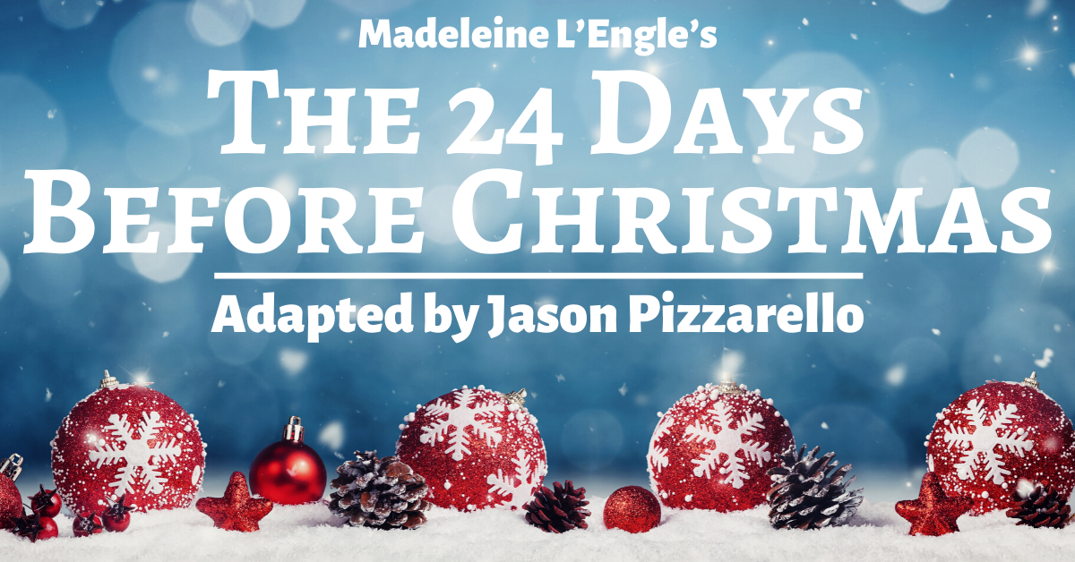 Madeleine L'Engle's The 24 Days Before Christmas - Stage Partners