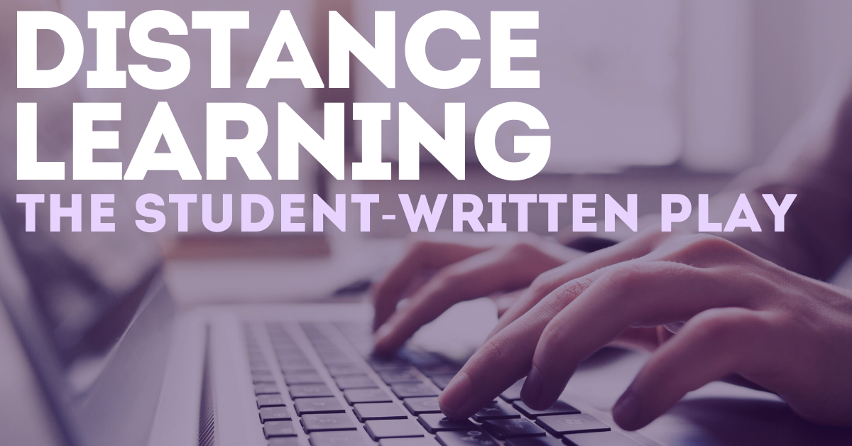 Distance Learning: The Student-Written Play and How to Get Started – Stage Partners