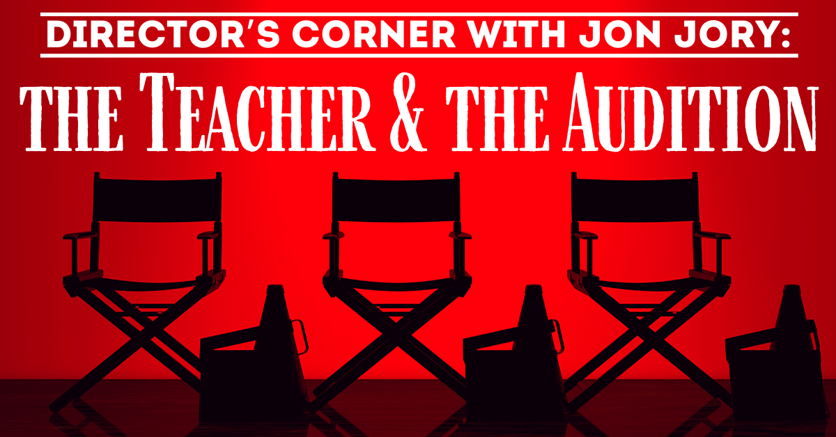 Director's Corner with Jon Jory: The Teacher & The Audition – Stage Partners