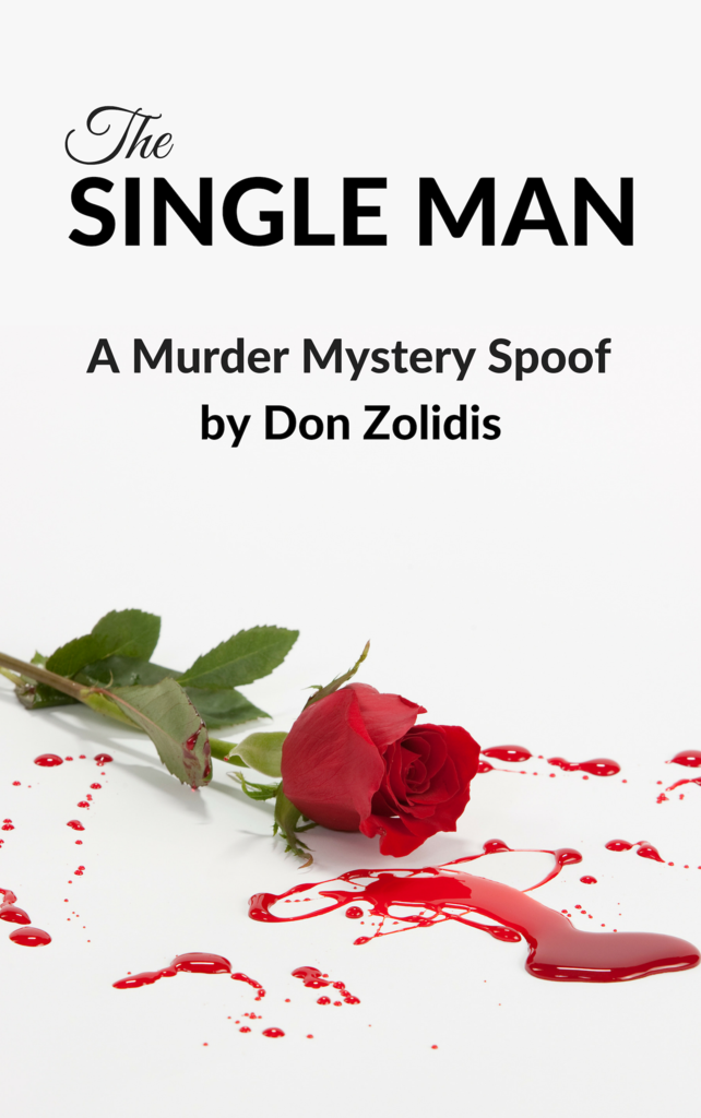 The Single Man - A Murder Mystery Spoof by Don Zolidis