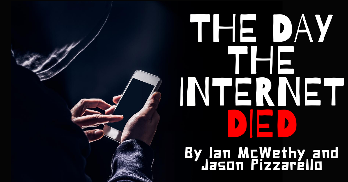 The Day the Internet Died – Stage Partners