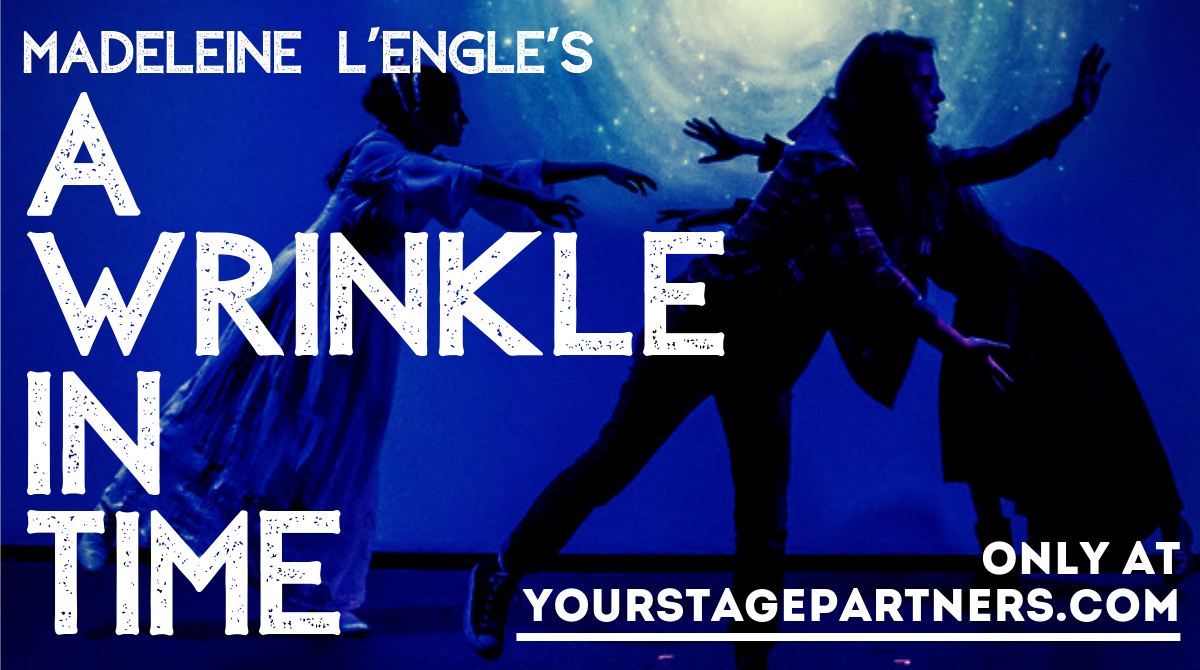 Madeleine L'Engle's A Wrinkle In Time - Stage Partners