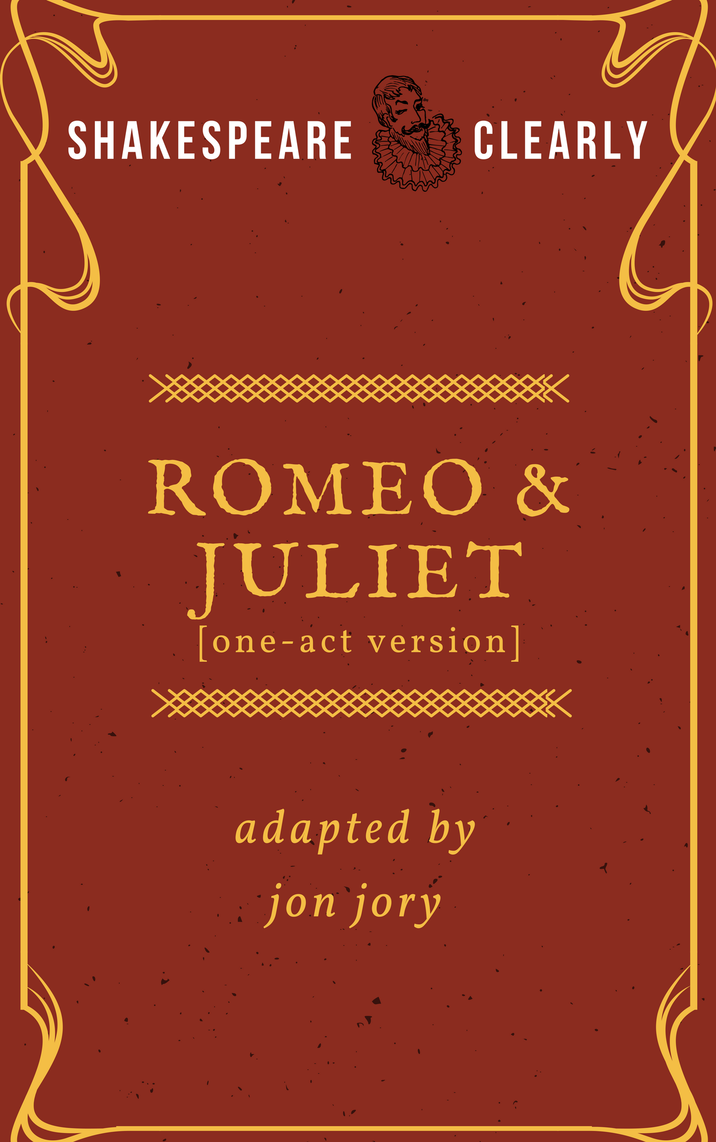 Romeo and Juliet one-act by Jon Jory
