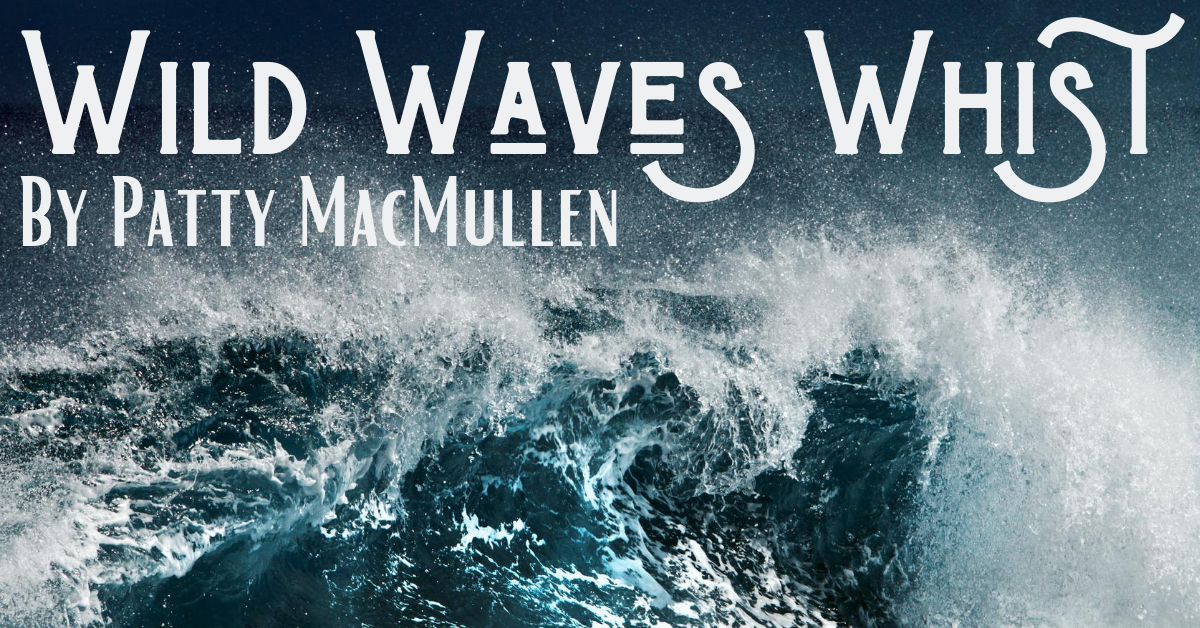 Wild Waves Whist by Patty MacMullen - Stage Partners