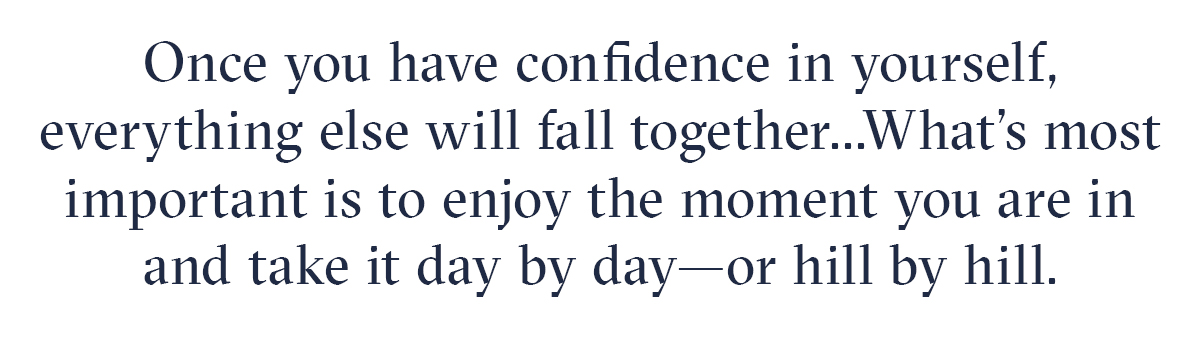 Have confidence in yourself