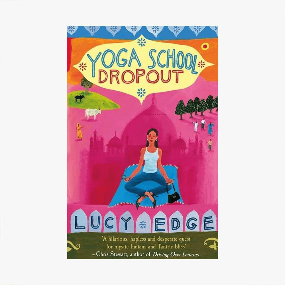 Yoga School Dropout Yoga Memoir